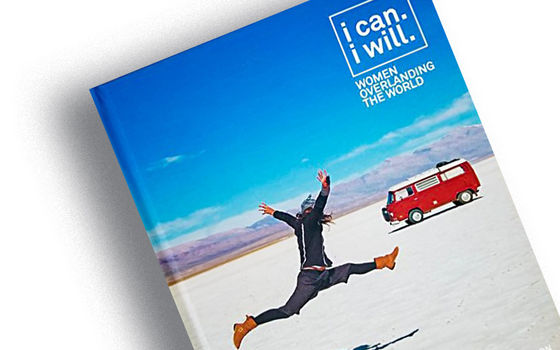 I Can. I Will. Women Overlanding the World
